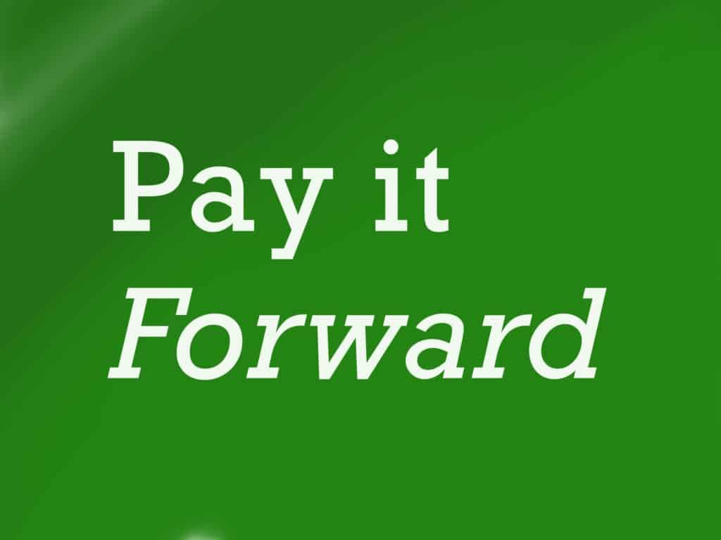 Photo of an image that reads Pay it Forward
